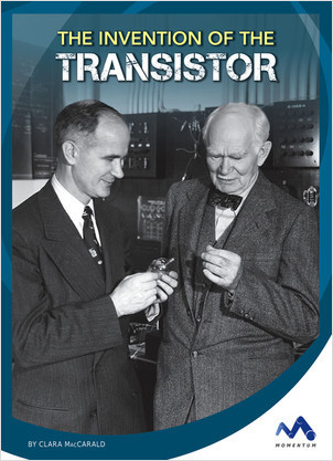 Cover: The Invention of the Transistor
