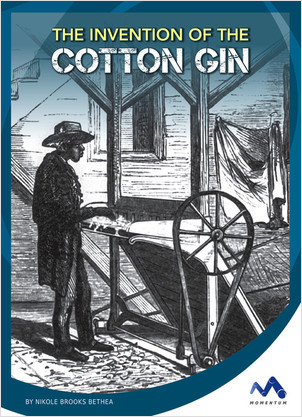 Cover: The Invention of the Cotton Gin