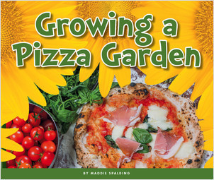 Cover: Growing a Pizza Garden