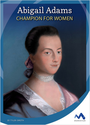 Cover: Abigail Adams: Champion for Women