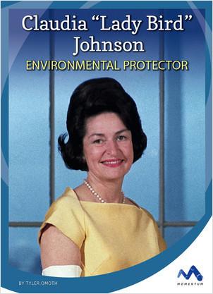 Cover: Claudia 'Lady Bird' Johnson: Environmental Protector