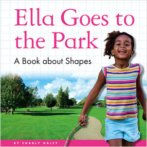 Cover: Ella Goes to the Park: A Book about Shapes