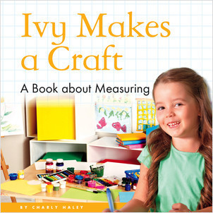 Cover: Ivy Makes a Craft: A Book about Measuring