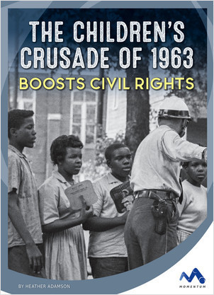 Cover: The Children's Crusade of 1963 Boosts Civil Rights