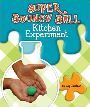 Cover: Super Bouncy Ball Kitchen Experiment