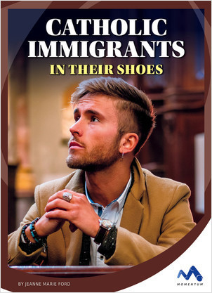 Cover: Catholic Immigrants: In Their Shoes