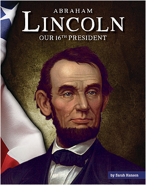 Cover: Abraham Lincoln: Our 16th President