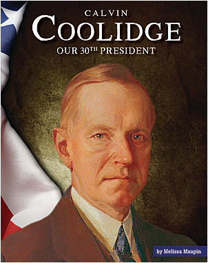 Cover: Calvin Coolidge: Our 30th President
