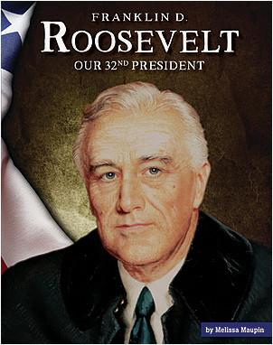 Cover: Franklin D. Roosevelt: Our 32nd President