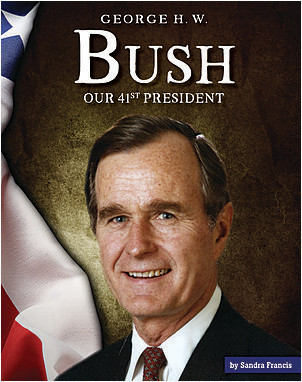 Cover: George H. W. Bush: Our 41st President