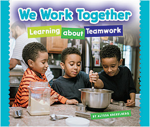Cover: We Work Together: Learning about Teamwork