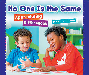 Cover: No One Is the Same: Appreciating Differences