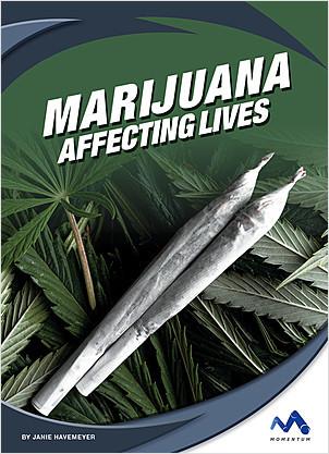 Cover: Marijuana: Affecting Lives