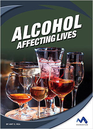 Cover: Alcohol: Affecting Lives