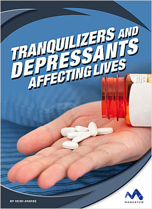 Cover: Tranquilizers and Depressants: Affecting Lives