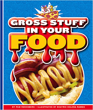 Cover: Gross Stuff in Your Food