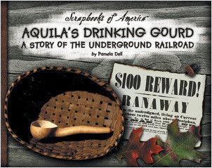 Cover: Aquila's Drinking Gourd: A Story of the Underground Railroad