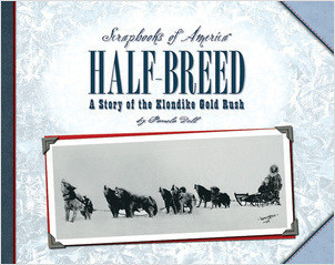 Cover: Half-Breed: A Story of Two Boys during the Klondike Gold Rush