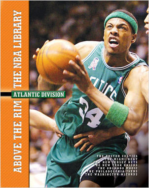 Cover: The Atlantic Division: The Boston Celtics, the Miami Heat, the New Jersey Nets, the New York Knicks, the Orlando Magic, the Philadelphia 76ers, and the Washington Wizards