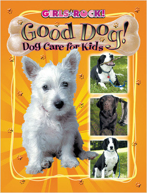 Cover: Good Dog! Dog Care for Kids