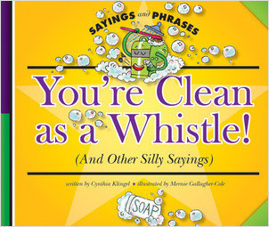 Cover: You're Clean as a Whistle! (And Other Silly Sayings)