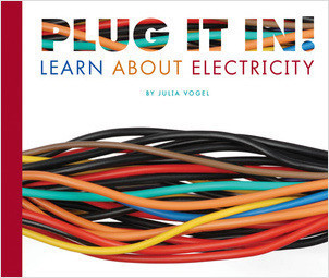 Cover: Plug It In! Learn About Electricity