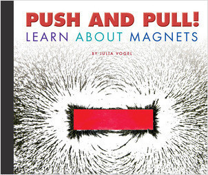 Cover: Push and Pull! Learn About Magnets