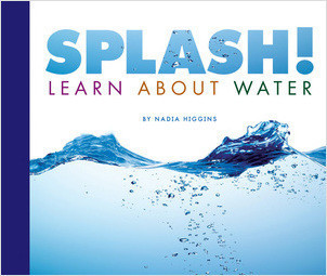 Cover: Splash! Learn About Water