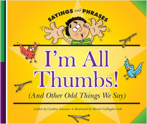 Cover: I'm All Thumbs! (And Other Odd Things We Say)