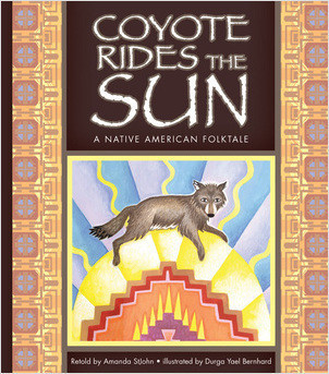 Cover: Coyote Rides the Sun: A Native American Folktale