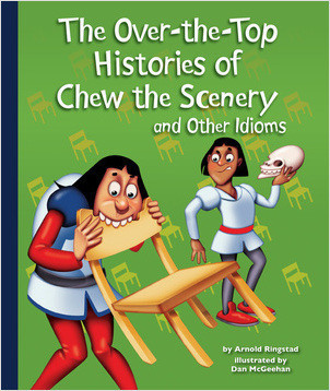 Cover: The Over-the-Top Histories of Chew the Scenery and Other Idioms