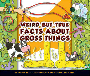Cover: Weird-but-True Facts about Gross Things