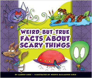 Cover: Weird-but-True Facts about Scary Things