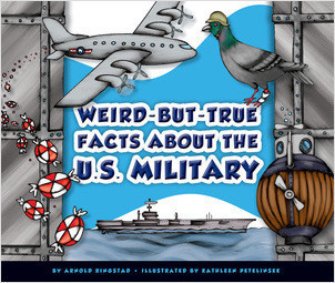 Cover: Weird-but-True Facts about the U.S. Military