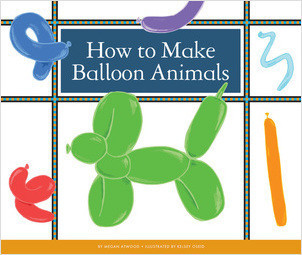 Cover: How to Make Balloon Animals