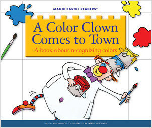 Cover: A Color Clown Comes to Town: A Book about Recognizing Colors