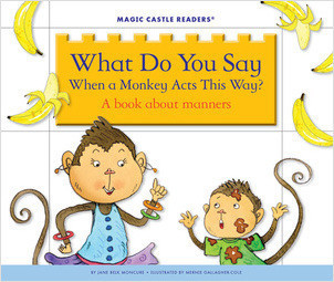 Cover: What Do You Say When a Monkey Acts This Way? A Book about Manners