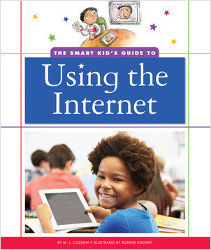 Cover: The Smart Kid's Guide to Using the Internet
