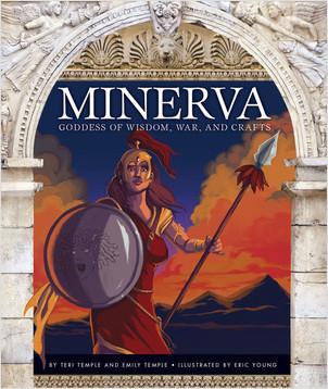 Cover: Minerva: Goddess of Wisdom, War, and Crafts