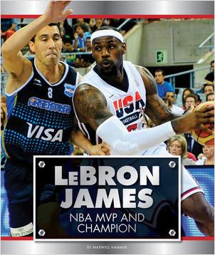 Cover: LeBron James: NBA MVP and Champion