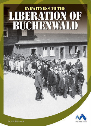 Cover: Eyewitness to the Liberation of Buchenwald