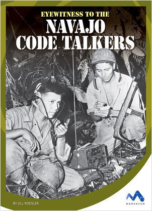 Cover: Eyewitness to the Navajo Code Talkers