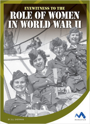 Cover: Eyewitness to the Role of Women in World War II