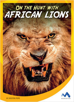 Cover: On the Hunt with African Lions