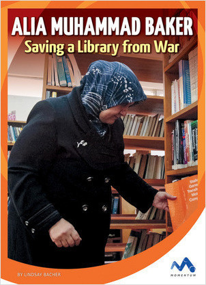 Cover: Alia Muhammad Baker: Saving a Library from War