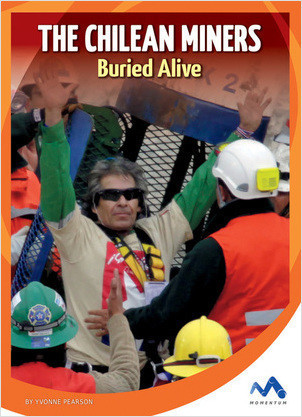 Cover: The Chilean Miners: Buried Alive
