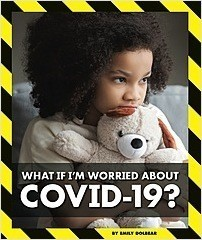Cover: What If I'm Worried about COVID-19?