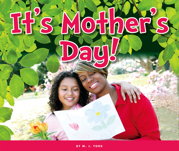 It's Mother's Day! - The Child's World