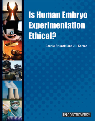 Cover: Is Human Embryo Experimentation Ethical?