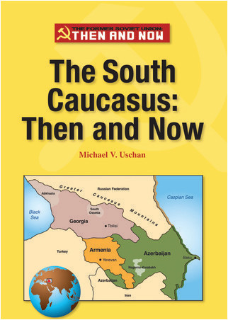 Cover: The South Caucasus: Then and Now